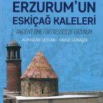 1-ERZURUM'UN ESKİ ÇAĞ KALELERİ-35 TL